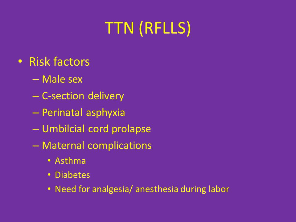 TTN (RFLLS) Risk factors Male sex C-section delivery
