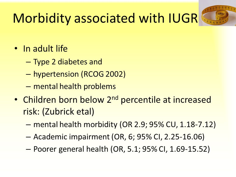 Morbidity associated with IUGR