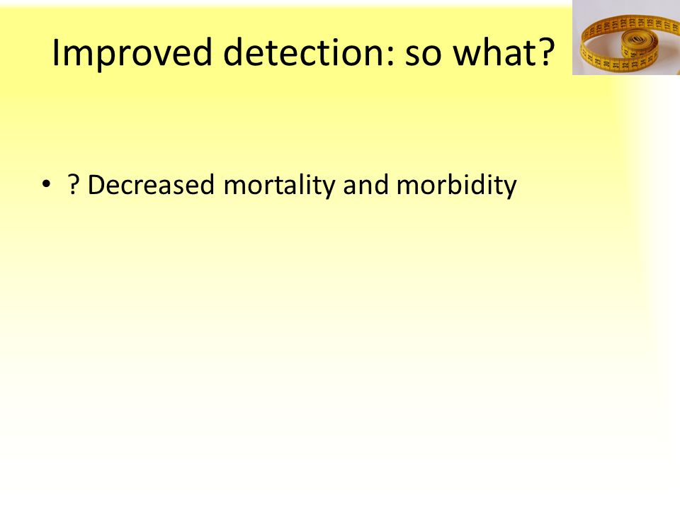 Improved detection: so what