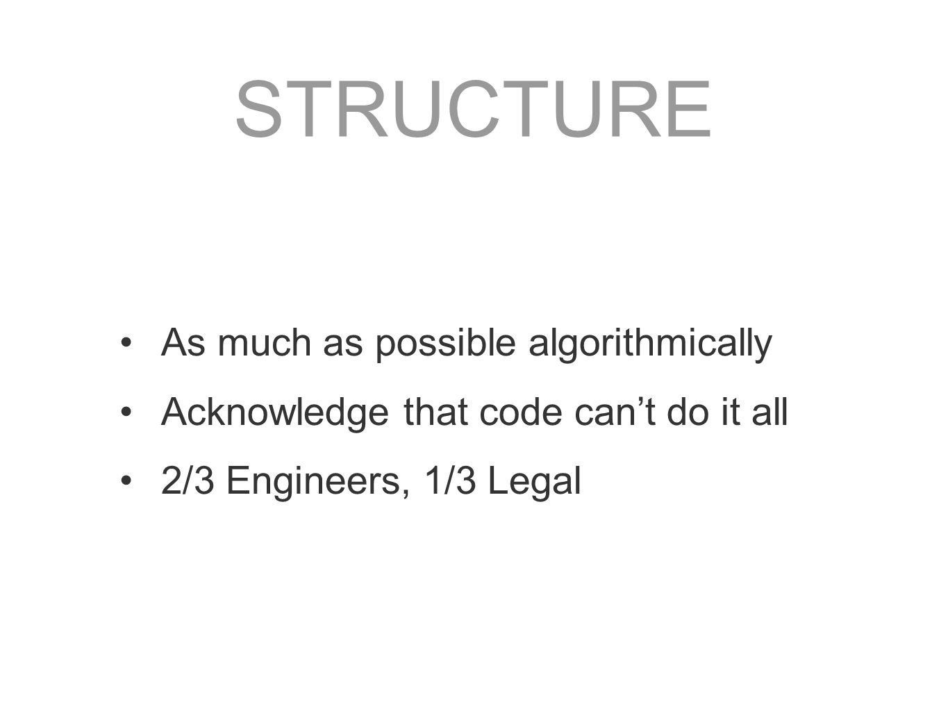 STRUCTURE As much as possible algorithmically
