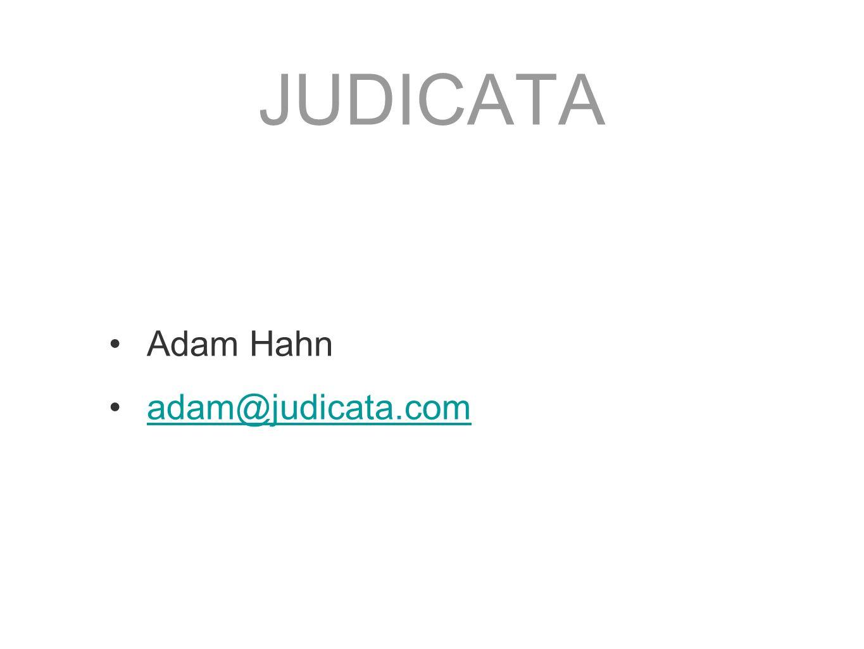 JUDICATA Adam Hahn adam@judicata.com