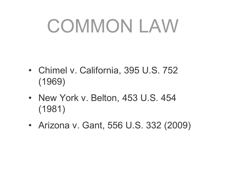 COMMON LAW Chimel v. California, 395 U.S. 752 (1969)