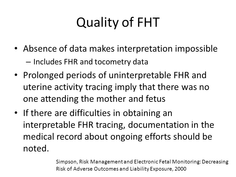 Quality of FHT Absence of data makes interpretation impossible