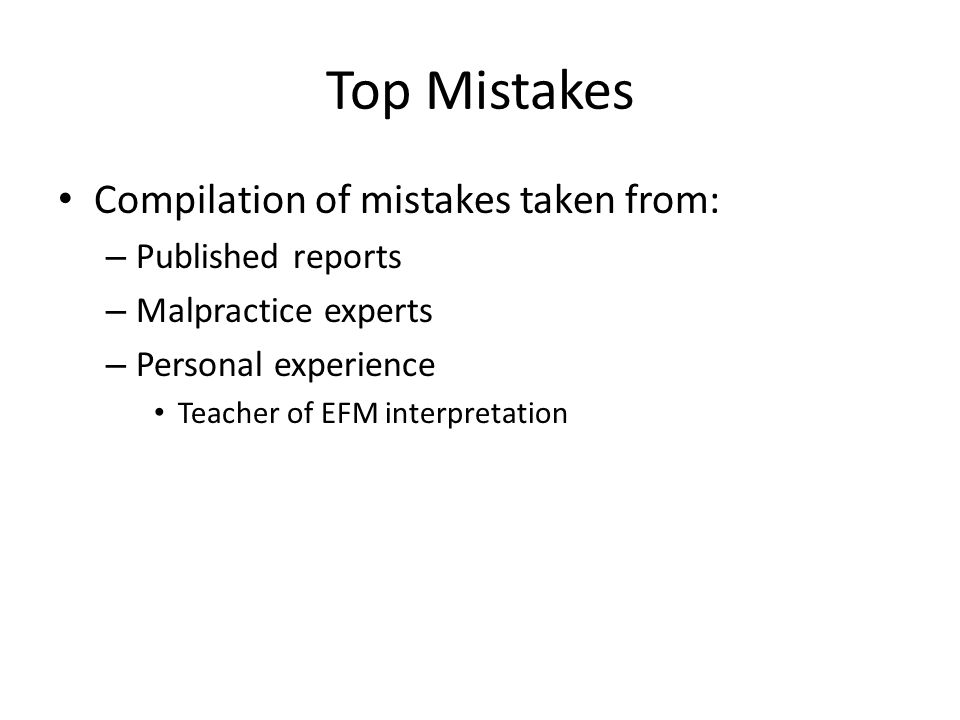 Top Mistakes Compilation of mistakes taken from: Published reports