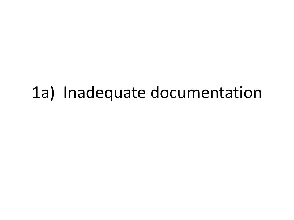 1a) Inadequate documentation