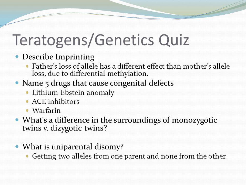 Teratogens/Genetics Quiz