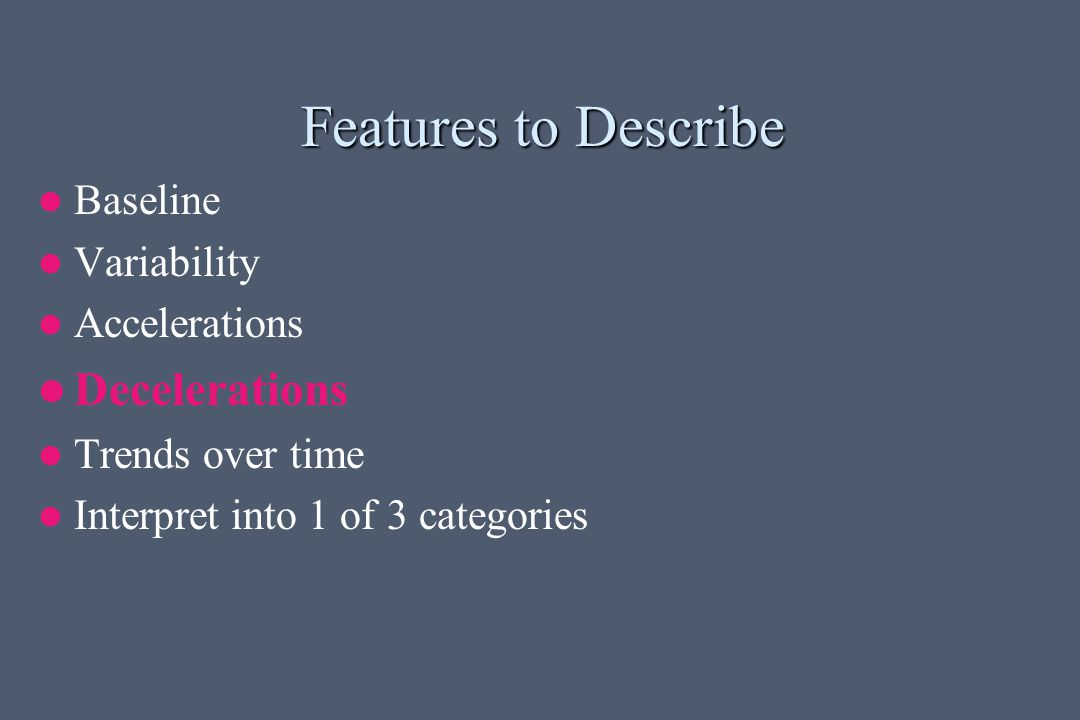Features to Describe Decelerations Baseline Variability Accelerations