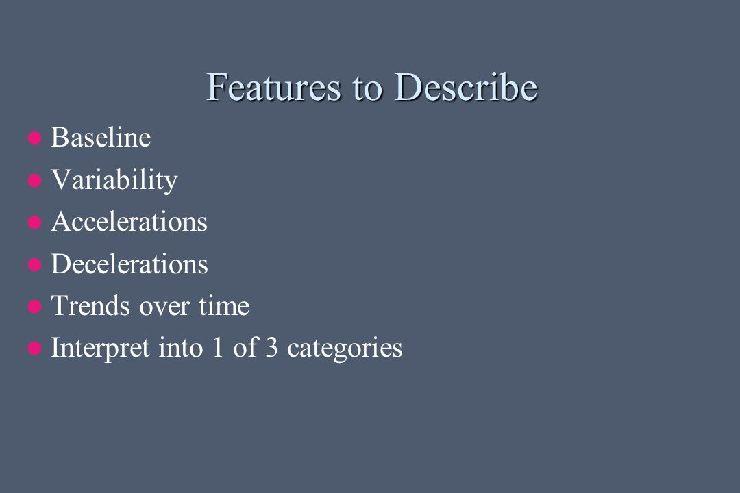 Features to Describe Baseline Variability Accelerations Decelerations