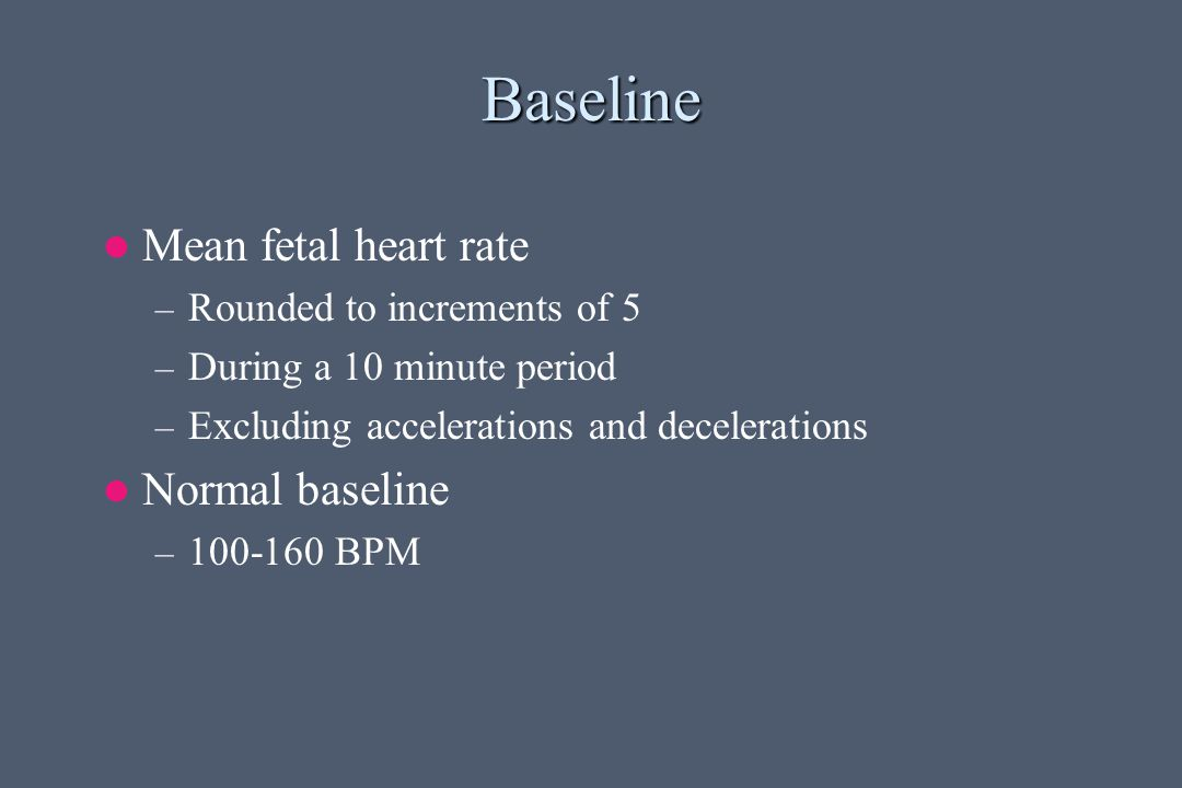 Baseline Mean fetal heart rate Normal baseline
