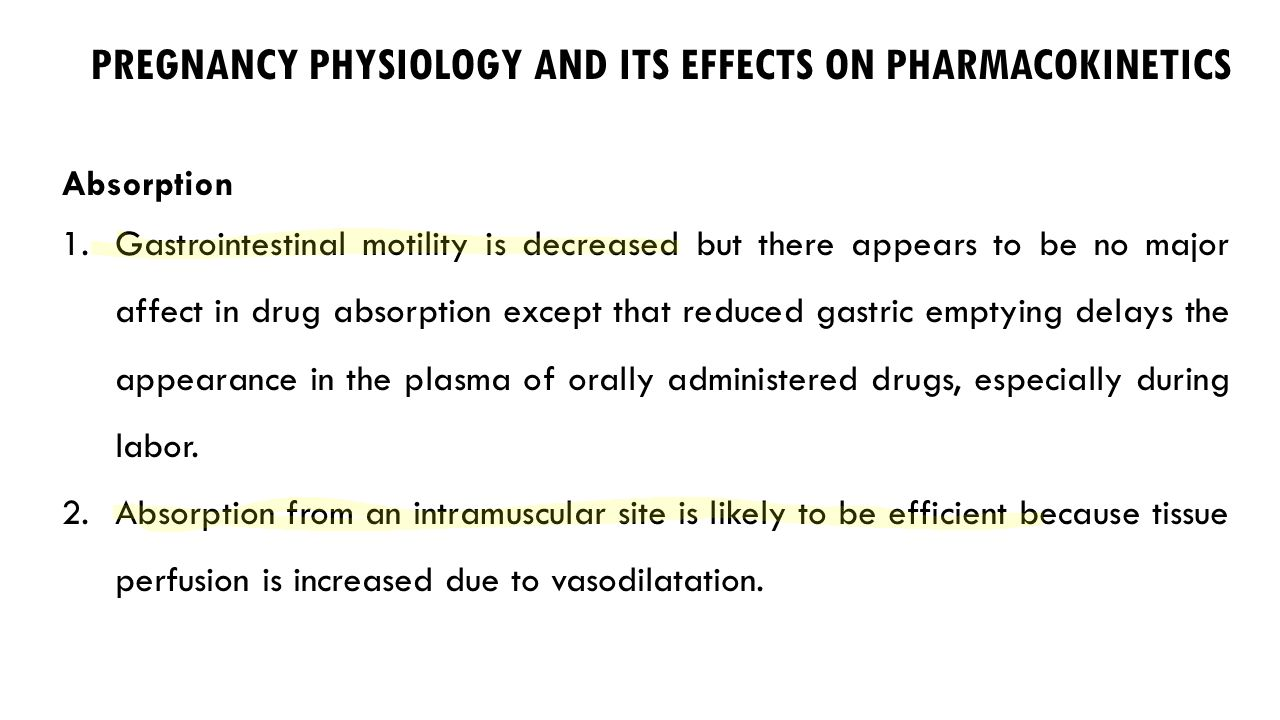 PREGNANCY PHYSIOLOGY AND ITS EFFECTS ON PHARMACOKINETICS
