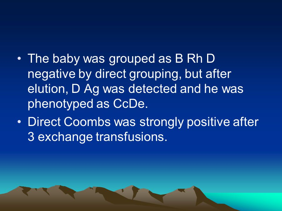The baby was grouped as B Rh D negative by direct grouping, but after elution, D Ag was detected and he was phenotyped as CcDe.