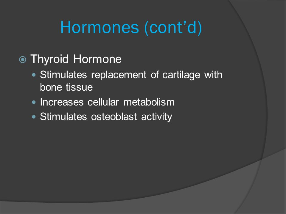 Hormones (cont'd) Thyroid Hormone