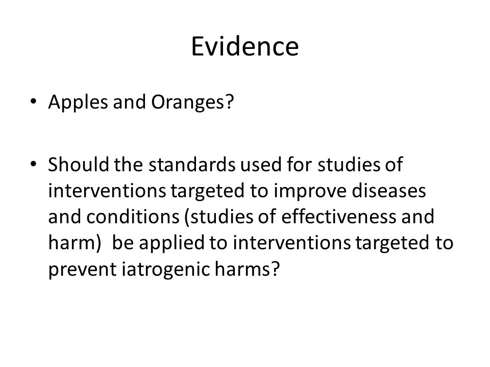 Evidence Apples and Oranges
