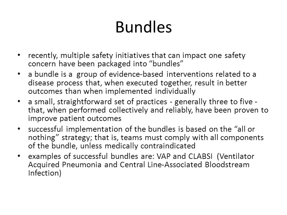 Bundles recently, multiple safety initiatives that can impact one safety concern have been packaged into bundles