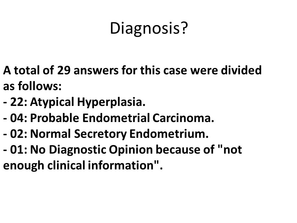 Diagnosis A total of 29 answers for this case were divided as follows: