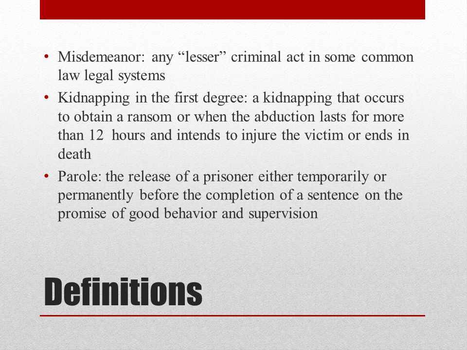 Misdemeanor: any lesser criminal act in some common law legal systems