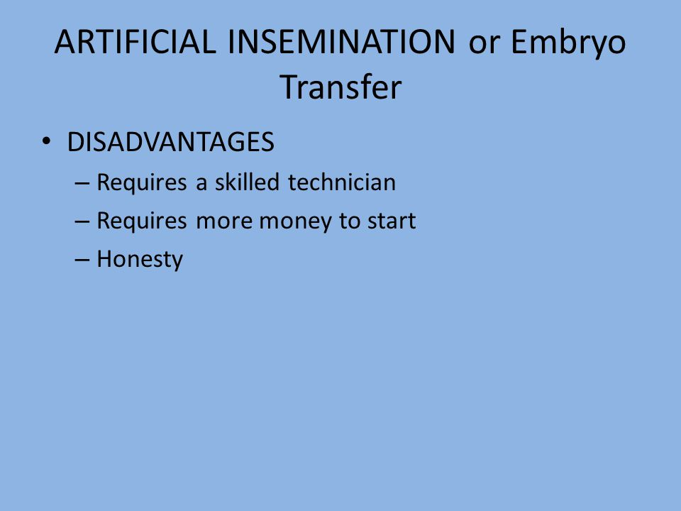 ARTIFICIAL INSEMINATION or Embryo Transfer