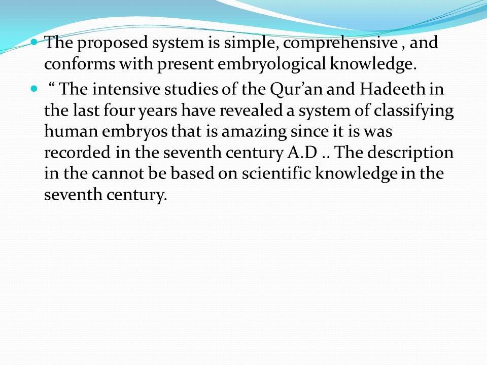 The proposed system is simple, comprehensive , and conforms with present embryological knowledge.