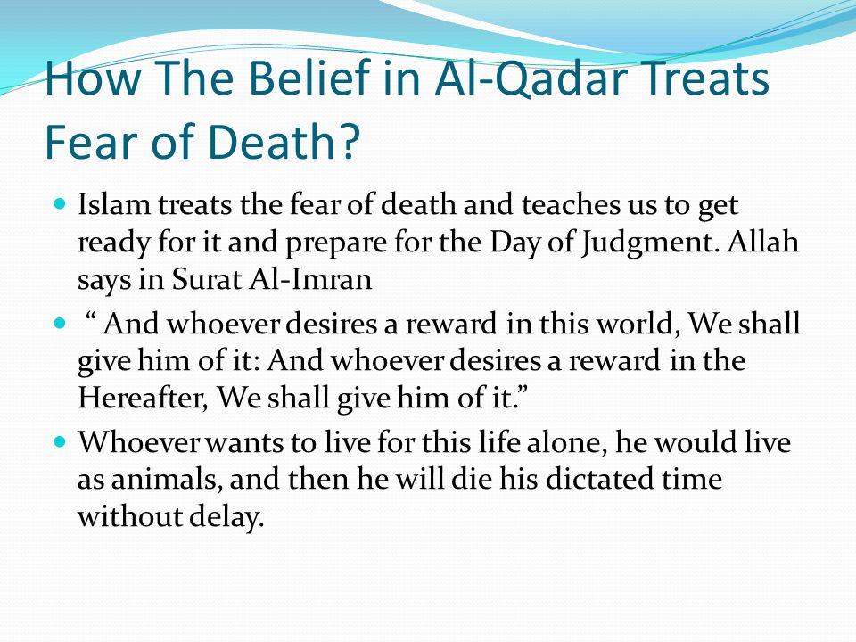 How The Belief in Al-Qadar Treats Fear of Death