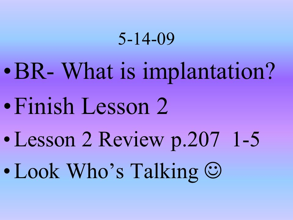 BR- What is implantation Finish Lesson 2