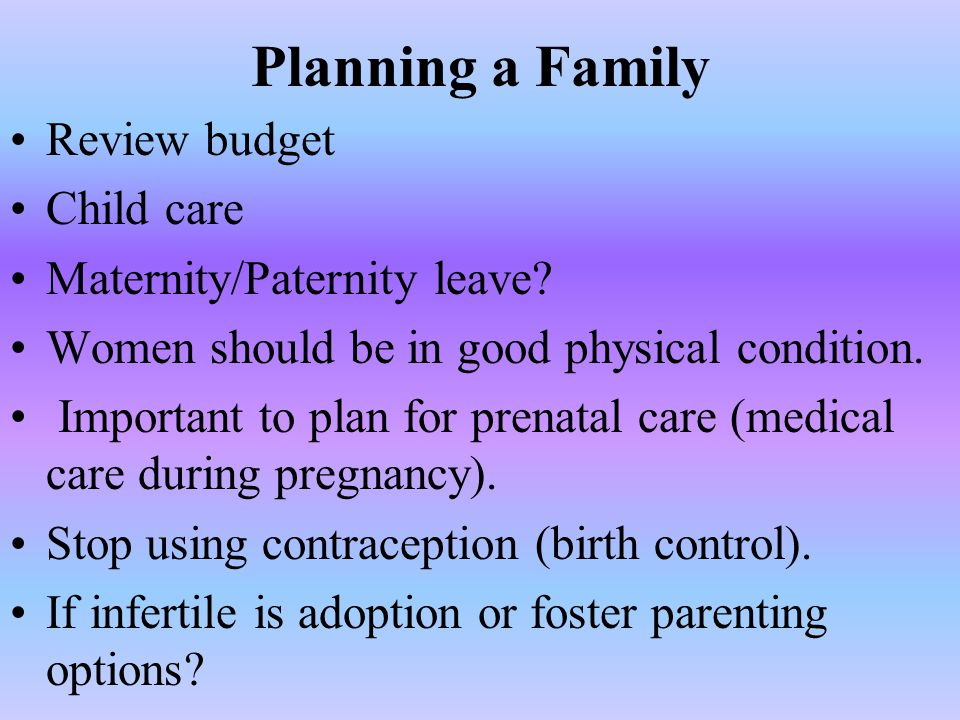 Planning a Family Review budget Child care Maternity/Paternity leave