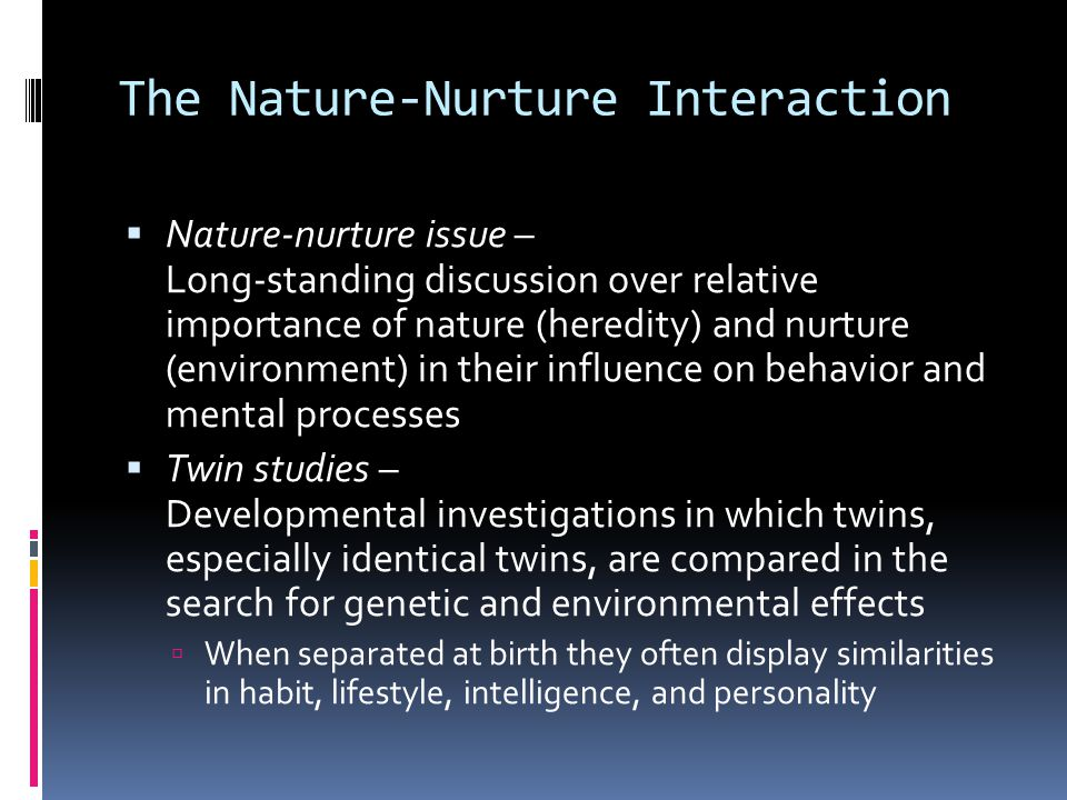 The Nature-Nurture Interaction