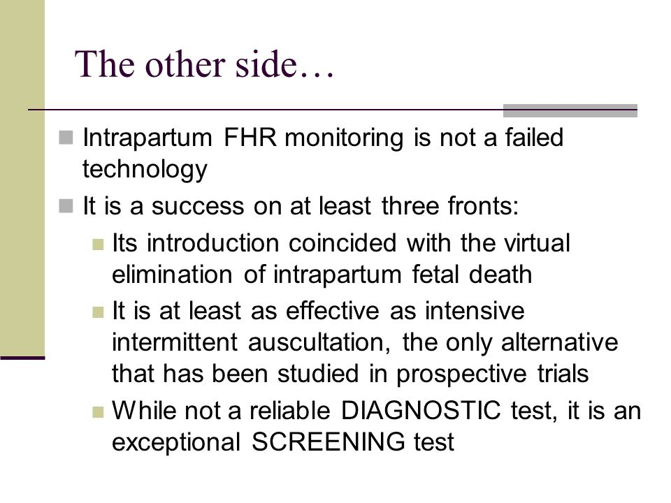 The other side… Intrapartum FHR monitoring is not a failed technology