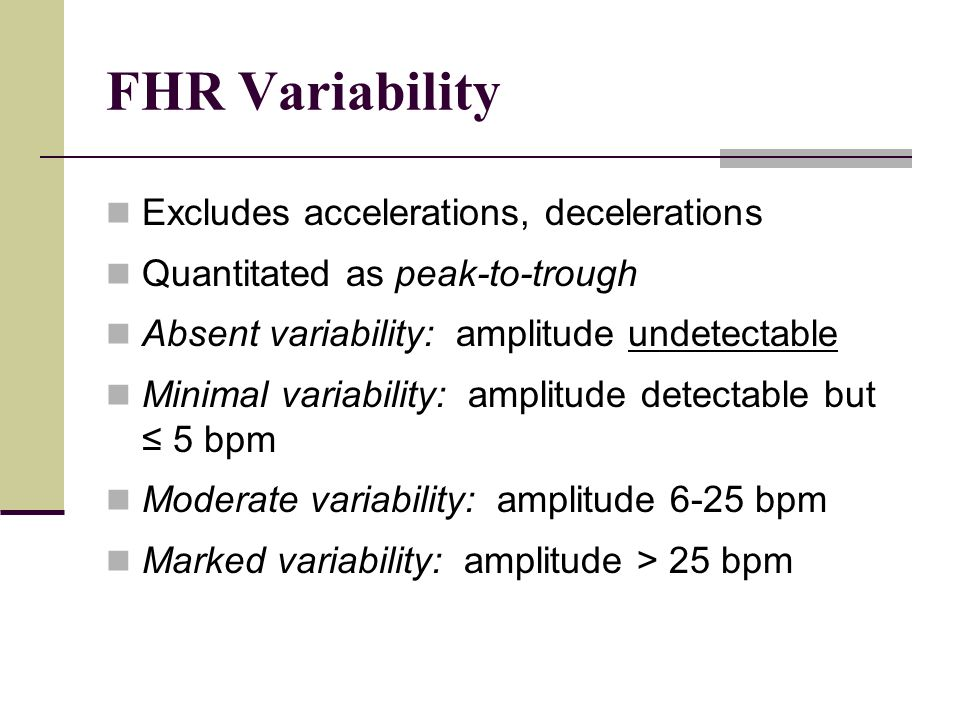 FHR Variability Excludes accelerations, decelerations