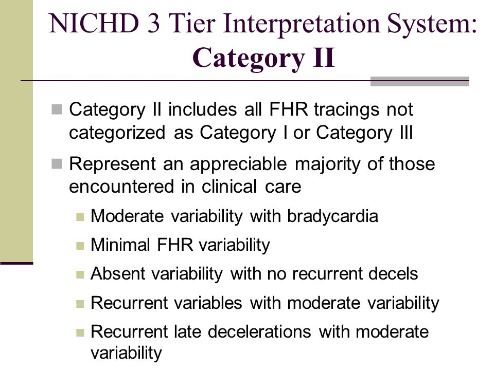 NICHD 3 Tier Interpretation System: Category II