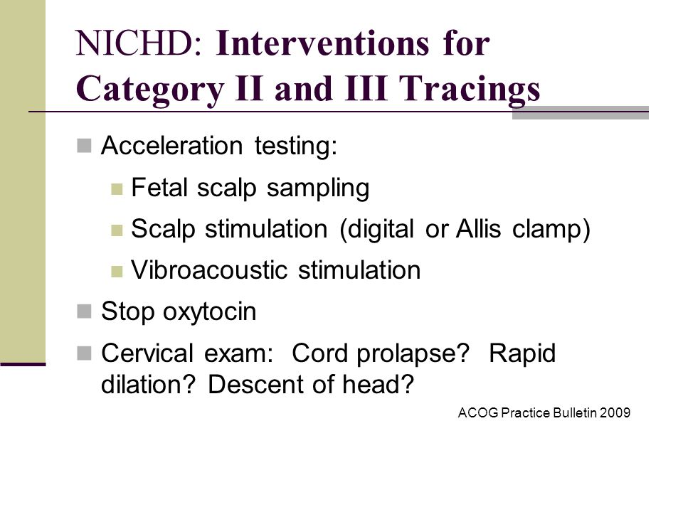 NICHD: Interventions for Category II and III Tracings