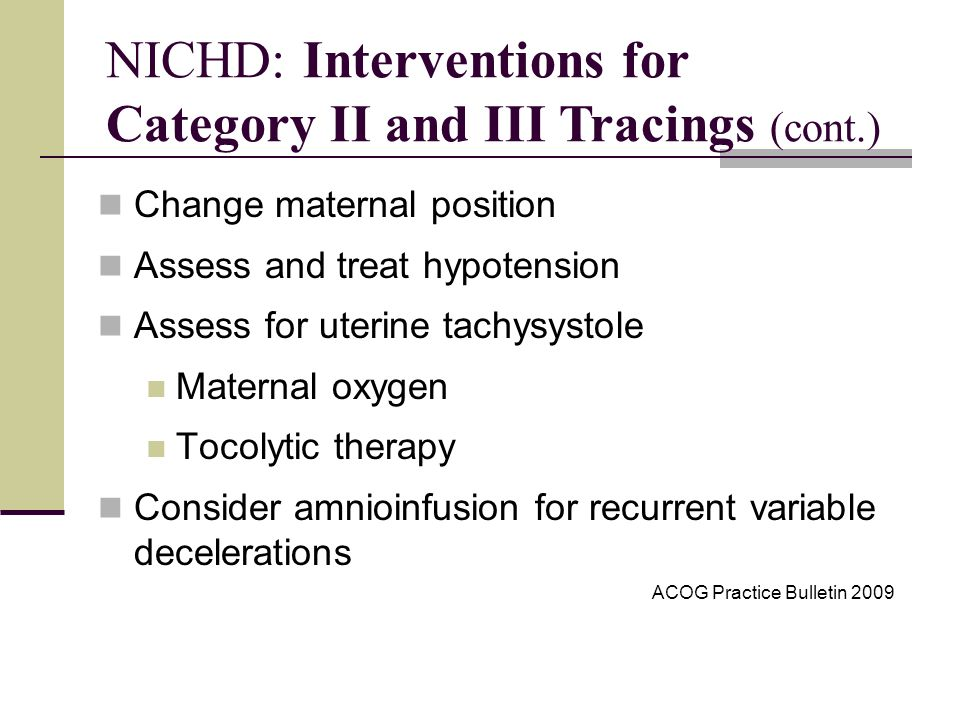 NICHD: Interventions for Category II and III Tracings (cont.)