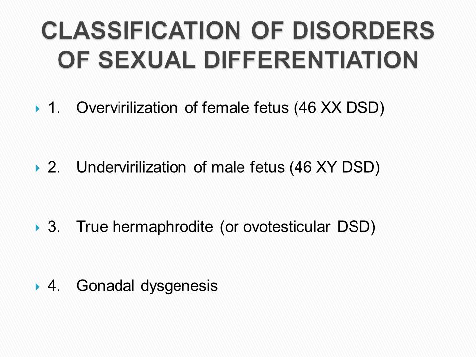CLASSIFICATION OF DISORDERS OF SEXUAL DIFFERENTIATION