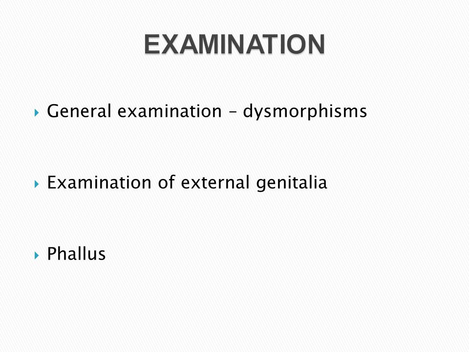 EXAMINATION General examination – dysmorphisms