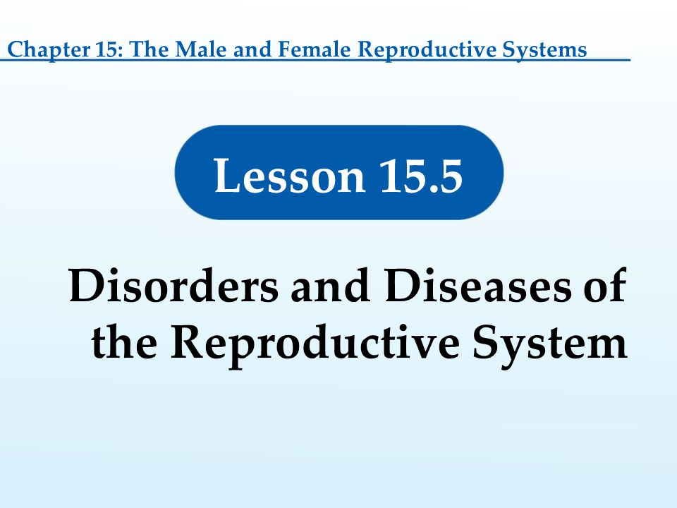 Disorders and Diseases of the Reproductive System