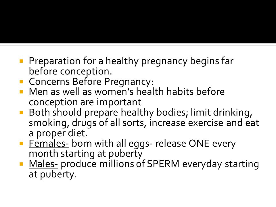 Preparation for a healthy pregnancy begins far before conception.