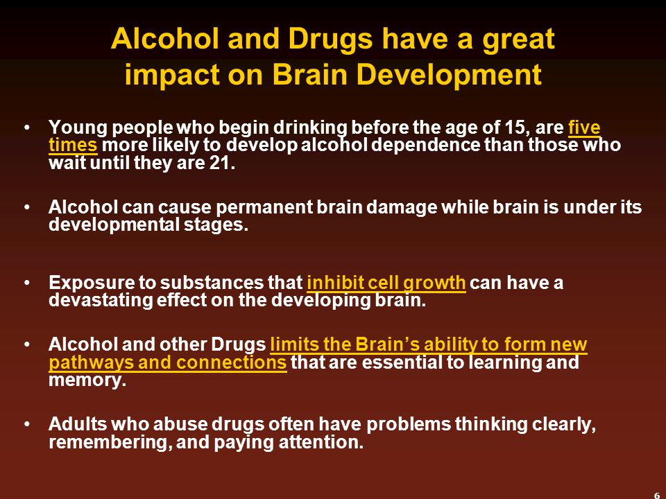 Alcohol and Drugs have a great impact on Brain Development