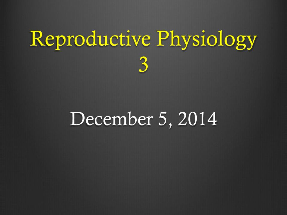Reproductive Physiology 3