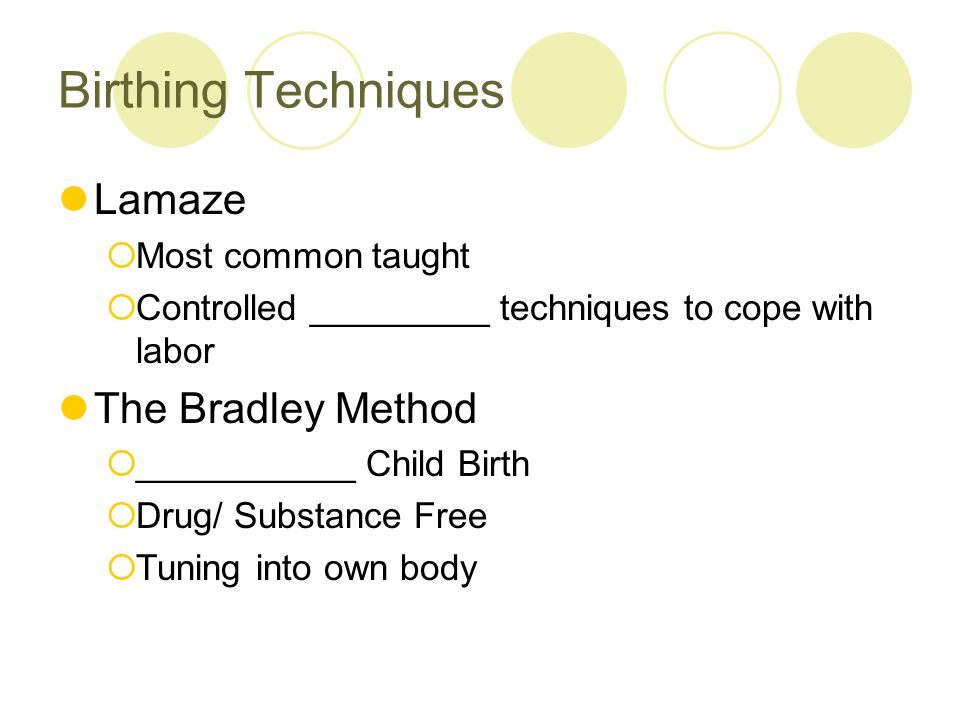 Birthing Techniques Lamaze The Bradley Method Most common taught