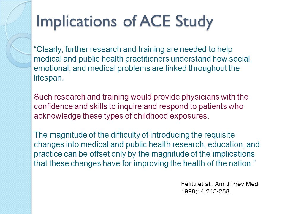 Implications of ACE Study