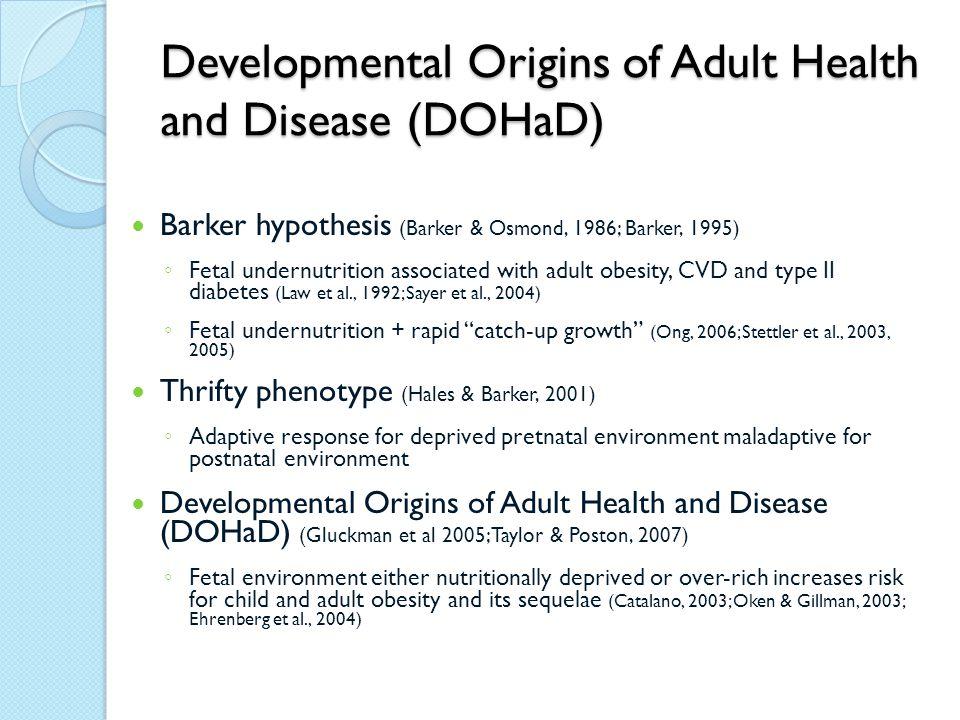 Developmental Origins of Adult Health and Disease (DOHaD)