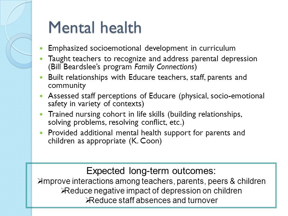 Mental health Expected long-term outcomes: