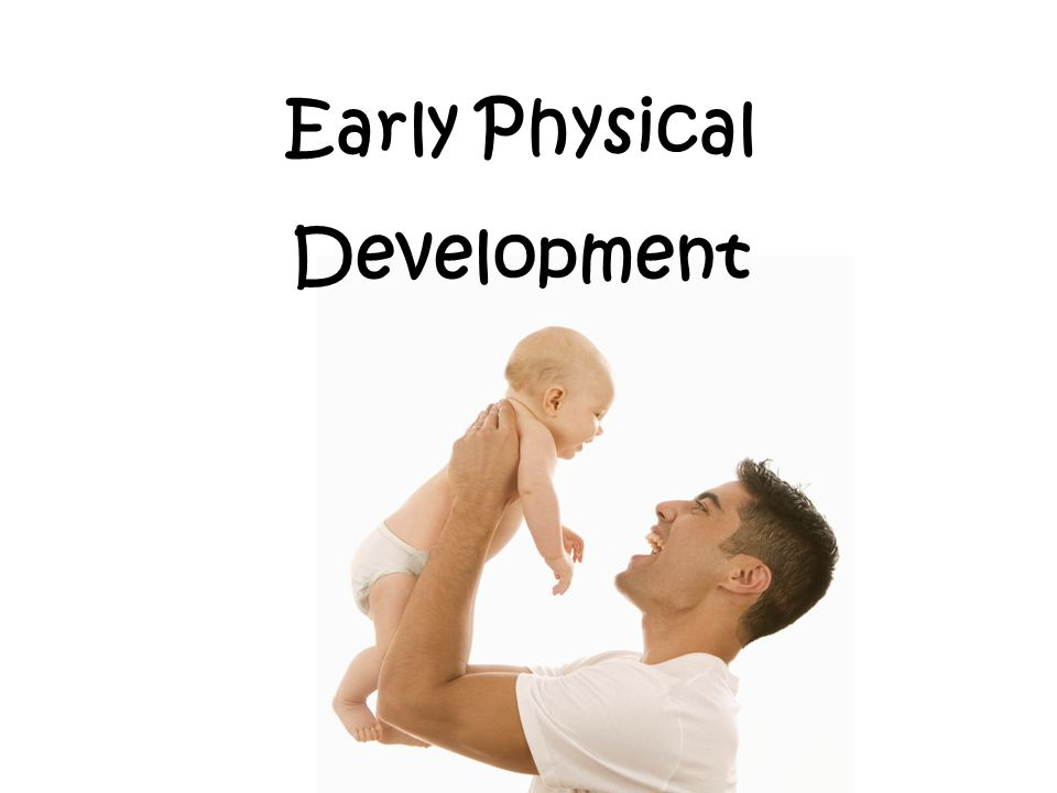 Early Physical Development