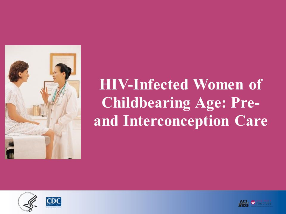 Pre- and Interconception Care for Women with HIV Infection