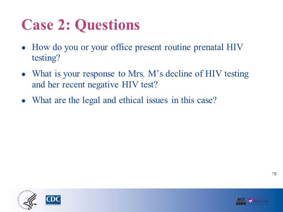 Case 3: Hospital Prenatal Clinic, 3rd Trimester