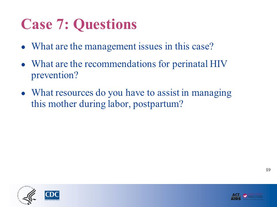Case 8: L&D, Previously Refused HIV Testing, Rapid Test is Positive