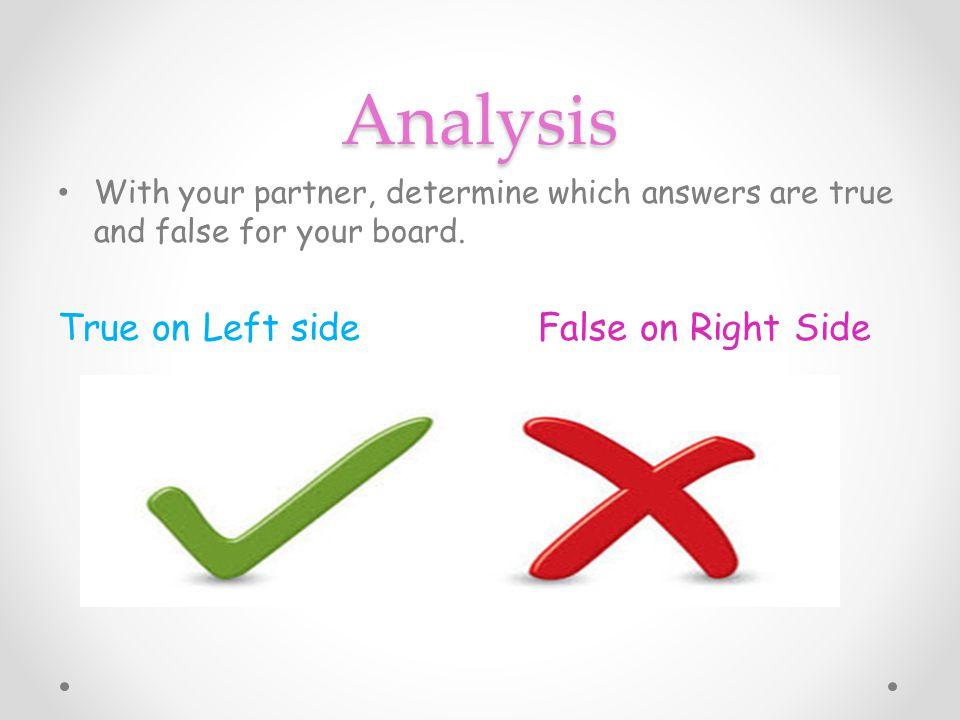 Analysis True on Left side False on Right Side