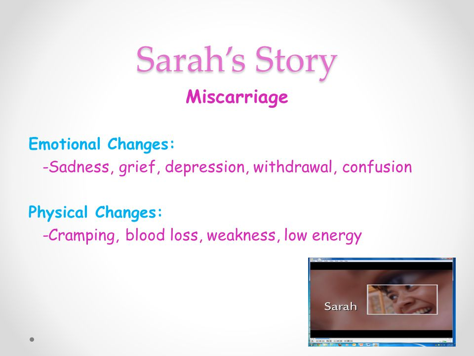 Sarah's Story Miscarriage Emotional Changes: