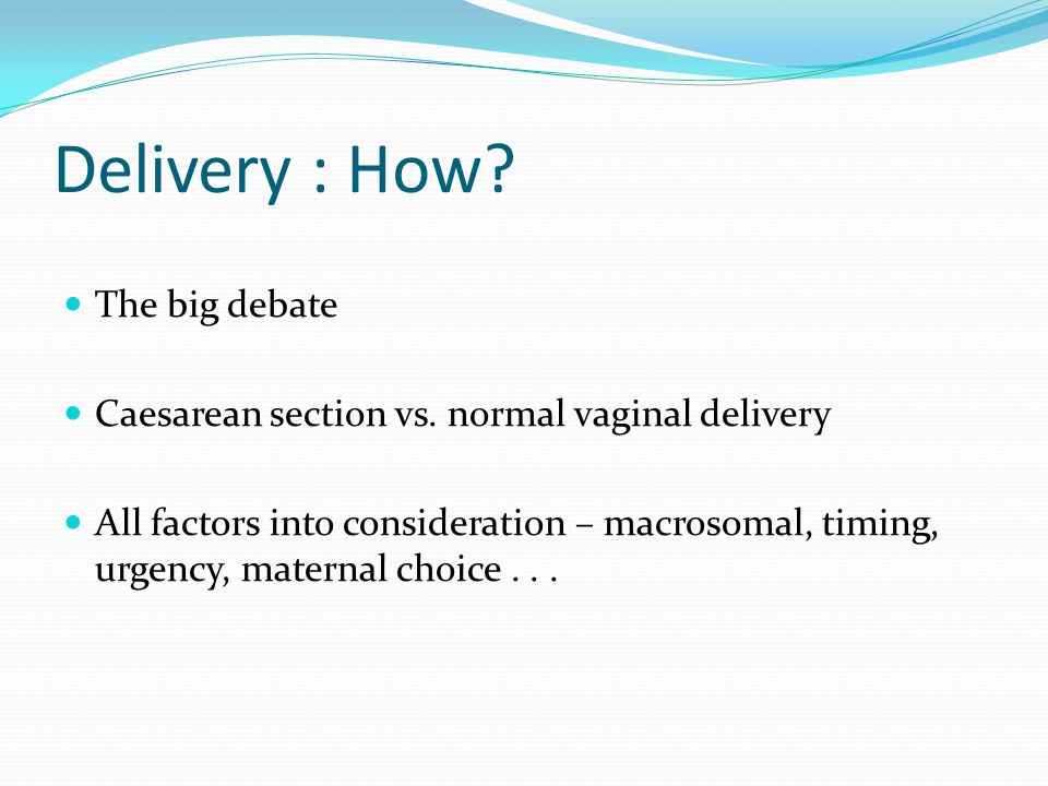 Delivery : How The big debate