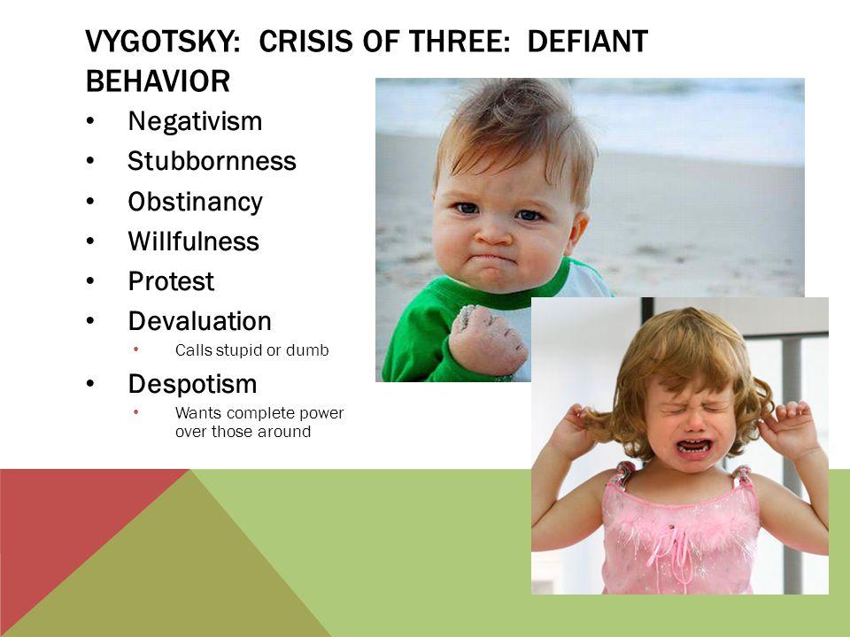 Vygotsky: Crisis of Three: Defiant Behavior
