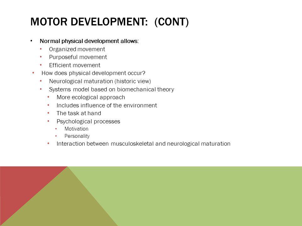 Motor Development: (cont)